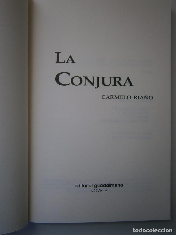 Libros de segunda mano: LA CONJURA CARMELO RIAÑO GUADALMENA 2009 - Foto 6 - 128783023