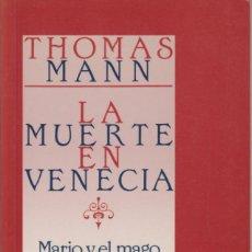 Libros de segunda mano: LIBRO ... LA MUERTE EN VENECIA Y MARIO Y EL MAGO ... THOMAS MANN. Lote 129168787