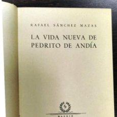 Libros de segunda mano: RAFAEL SÁNCHEZ MAZAS, LA VIDA NUEVA DE PEDRITO DE ANDÍA, PLENITUD, MADRID, 1951. Lote 129244163