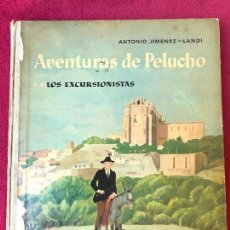 Libros de segunda mano: AVENTURAS DE PELUCHO. LOS EXCURSIONISTAS. ANTONIO JIMÉNEZ-LANDI AGUILAR 1959. Lote 129444843