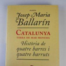 Libros de segunda mano: CATALUNYA TERRA DE MAR MENUDA, (JOSEP MARIA BALLARÍN), PLANETA 1998 - EN CATALÁN. Lote 46168756