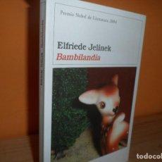 Libros de segunda mano: BAMBILANDIA / ELFRIEDE JELINEK / MUY BUEN ESTADO. Lote 129612631
