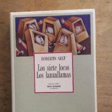Libros de segunda mano: LOS SIETE LOCOS. LOS LANZALLAMAS. ROBERTO ARLT. (COLECCIÓN ARCHIVOS).. Lote 129698131