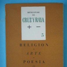 Libros de segunda mano: RELIGION, ARTE, POESIA - MANUEL ABRIL - RENUEVOS DE CRUZ Y RAYA Nº 5 - CRUZ DEL SUR, CHILE, 1962. Lote 129698675