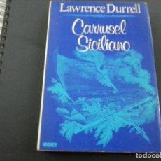 Libros de segunda mano: CARRUSEL SICILIANO-LAWRENCE DURRELL-NOGUER-CCC. Lote 129997199