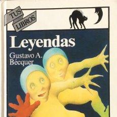 Libros de segunda mano: LEYENDAS. GUSTAVO A. BÉCQUER.. Lote 130070107