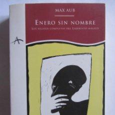Libros de segunda mano: ENERO SIN NOMBRE. LOS RELATOS COMPLETOS DEL LABERINTO MÁGICO. MAX AUB. ALBA EDITORIAL 1994. Lote 130356438
