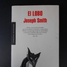 Libros de segunda mano: EL LOBO, (JOSEPH SMITH), MONDADORI 2009. Lote 55793015