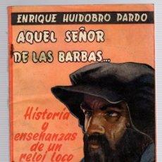 Libros de segunda mano: AQUEL SEÑOR DE LAS BARBAS... ENRIQUE HUIDOBRO PARDO HISTORIA Y ENSEÑANZAS DE UN RELOJ LOCO ESCELICER. Lote 130486331