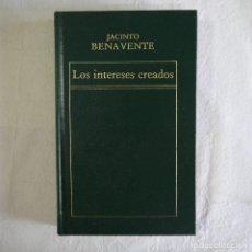 Libros de segunda mano: LOS INTERESES CREADOS - JACINTO BENAVENTE - EDICIONES ORBIS - 1982 . Lote 130542338
