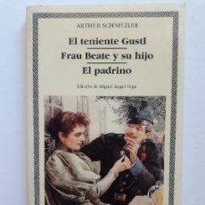 Libros de segunda mano: EL TENIENTE GUSTL-FRAU BEATE Y SU HIJO-EL PADRINO / ARTHUR XCHNITZLER. Lote 129980435