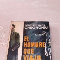 Libros de segunda mano: EL HOMBRE QUE VIAJÓ SÓLO - CONSTANT VIRGIL GHEORGHIU - 1963. Lote 130625914