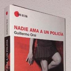 Libri di seconda mano: ORSI, GUILLERMO: NADIE AMA A UN POLICÍA (ALMUZARA) (LB). Lote 130757720