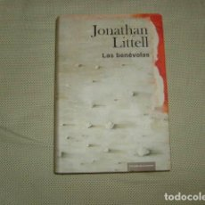 Libros de segunda mano: LAS BENEVOLAS . JONATHAN LITTELL. Lote 138520137