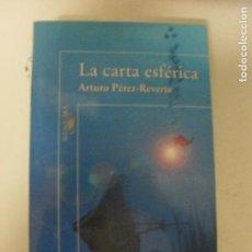 Libros de segunda mano: LA CARTA ESFÉRICA ARTURO PÉREZ-REVERTE ALFAGUARA, MADRID (2000) 589PP. Lote 131026528