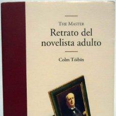 Libros de segunda mano: COLM TÓIBÍN - THE MASTER. RETRATO DEL NOVELISTA ADULTO. EDHASA, 2006.. Lote 131038400