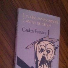 Libros de segunda mano: LOS DIAS ENMASCARADOS. CANTAR DE CIEGOS. CARLOS FUENTES. MONDADORI. TAPA DURA. BUEN ESTADO. Lote 131072924