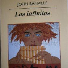 Libros de segunda mano: LOS INFINITOS JOHN BANVILLE ANAGRAMA 1 EDICION 2010 . Lote 131073108