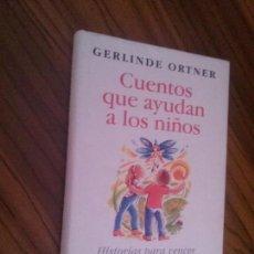 Libros de segunda mano: CUENTOS QUE AYUDAN A LOS NIÑOS. GERLINDE ORTNER. CIRCULO DE LECTORES. TAPA DURA. BUEN ESTADO. Lote 131073236