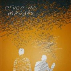 Libros de segunda mano: CRUCE DE MIRADAS JOSE SARAMAGO CONCURSO JOVENES BARRIO PARQUE ALCOSA SEVILLA TERTULIA LITERARIA. Lote 131075176
