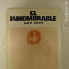Libros de segunda mano: EL INNOMBRABLE BECKETT, SAMUEL PUBLICADO POR LUMEN (1966) 267PP. Lote 131085456