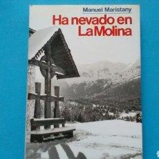Libros de segunda mano: HA NEVADO EN LA MOLINA . MANUEL MARISTANY . ED. JUVENTUD .. Lote 131092971