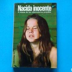 Libros de segunda mano: NACIDA INOCENTE .GERALD DIPEGO -BERNHARDT J.HURWOOD ED. MARTÍNEZ ROCA .. Lote 131094052