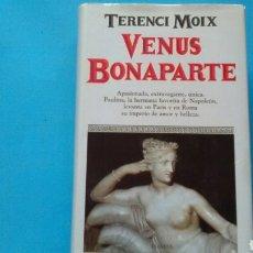 Libros de segunda mano: VENUS BONAPARTE .TERENCI MOIX .PLANETA .. Lote 131095456