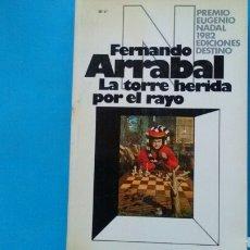 Libros de segunda mano: LA TORRE HERIDA POR EL RAYO . FERNANDO ARRABAL .PREMIO EUGENIO NADAL 1982 .ED. DESTINO. Lote 131095803