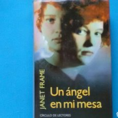 Libros de segunda mano: UN ÁNGEL EN MI MESA . JANET FRAME .CÍRCULO DE LECTORES .. Lote 131096005