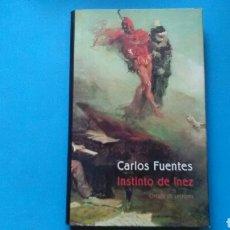 Libros de segunda mano: INSTINTO DE INEZ .CARLOS FUENTES .CÍRCULO DE LECTORES .. Lote 131096188