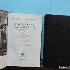 Libros de segunda mano: CIENCIA-FICCIÓN NORTEAMERICANA (OBRAS ESCOGIDAS) TOMO I Y II. ED. AGUILAR. MADRID 1967. Lote 131141456
