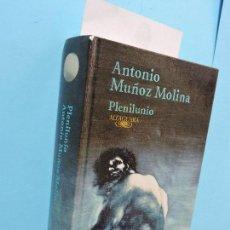 Libros de segunda mano: PLENILUNIO. MUÑOZ MOLINA, ANTONIO. ED. ALFAGUARA. MADRID 1997. Lote 131146116