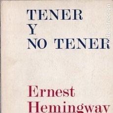 Libros de segunda mano: ERNEST HEMINGWAY - TENER Y NO TENER - EDHASA EDITORIAL 1970 / 1ª EDICION. Lote 131172208