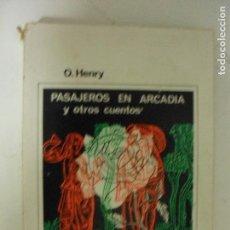 Libros de segunda mano: PASAJEROS EN ARCADIA Y OTROS CUENTOS HENRY, O. HOBBS-SUDAMERICANA (1967) 294PP. Lote 131215988