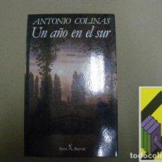 Libros de segunda mano: COLINAS, ANTONIO:UN AÑO EN EL SUR. Lote 131251351