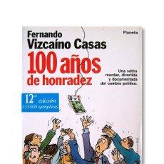 Libros de segunda mano: FERNANDO VIZCAÍNO CASAS - 100 AÑOS DE HONRADEZ - 12ª EDICIÓN. Lote 131252531