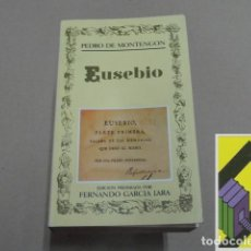 Libros de segunda mano: MONTENGON, PEDRO DE: EUSEBIO (EDIC:FERNANDO GARCÍA LARA). Lote 131287803