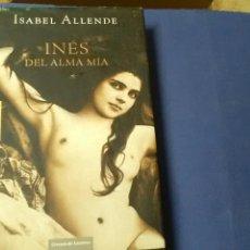 Libros de segunda mano: INÉS DE! ALMA MÍA .ISABEL ALLENDE .CÍRCULO DE LECTORES .. Lote 131338490
