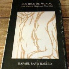 Libros de segunda mano: LOS IDUS DE MUNDA. UNA HISTORIA MÁGICA DE MONTILLA (RAFAEL RAYA RASERO). Lote 131408114