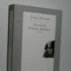 Libros de segunda mano: FILOSOFÍA A MANO ARMADA. FISCHER TIBOR. 2001. Lote 131428450