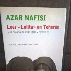 Libros de segunda mano: LEER LOLITA EN TEHERAN. AZAR NAFISI. UNA HISTORIA DE AMOR, LIBROS Y REVOLUCION. EL ALEPH 2003. . Lote 131435098