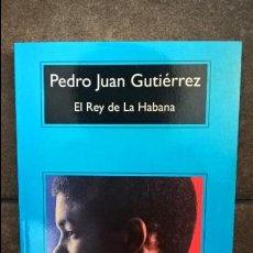 Libros de segunda mano: EL REY DE LA HABANA. PEDRO JUAN GUTIERREZ. ANAGRAMA 2015. . Lote 131440866