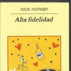 Libros de segunda mano: NICK HORNBY. ALTA FIDELIDAD. ANAGRAMA. Lote 131566938