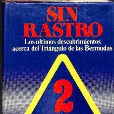 Libros de segunda mano: SIN RASTRO- LOS ULTIMOS DESCURIMIENTOS ACERCA DEL TRIANGULO DE LAS BERMUDAS 5EREF-LLCAR . Lote 131628190