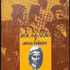 Libros de segunda mano: BOLA DE SEBO Y OTROS RELATOS 5EREF-LLCAR . Lote 131865450