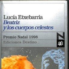 Libros de segunda mano: BEATRIZ Y LOS CUERPOS CELESTES -- LUCIA ETXEBARRIA 5EREF-LLCAR . Lote 131865510