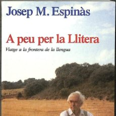 Libros de segunda mano: A PEU PER LA LLITERA -- JOSEP M. ESPINAS 5EREF-LLCAR . Lote 131865554