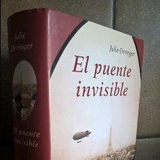 Libros de segunda mano: EL PUENTE INVISIBLE. JULIE ORRINGER. LUMEN 2010 PRIMERA EDICION. . Lote 131900434