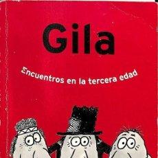 Libros de segunda mano: ENCUENTROS EN LA TERCERA EDAD -- GILA ----REF-5ELLCAR. Lote 131947754
